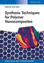 Synthesis Techniques for Polymer Nanocomposites : Polymer Nano-, Micro- and Macrocomposites