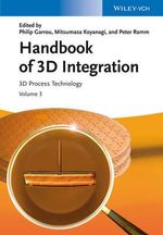 Handbook of 3D Integration : 3D Process Technology v. 3