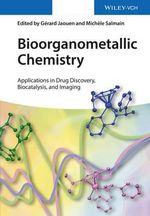Bioorganometallic Chemistry : Applications in Drug Discovery, Biocatalysis, and Imaging