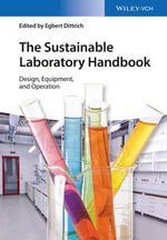 The Sustainable Laboratory Handbook : Design, Equipment, Operation