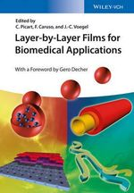Layer-By-Layer Films for Biomedical Applications - Catherine Picart