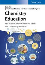 Chemistry Education : Best Practices, Opportunities and Trends