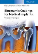 Bioceramic Coatings for Medical Implants : Trends and Techniques - Robert B. Heimann