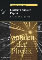 Einstein's Annalen Papers : The Complete Collection 1901-1922