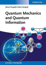 Quantum Mechanics and Quantum Information - Moses Fayngold