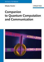 Companion to Quantum Computation and Communication - Mladen Pavicic