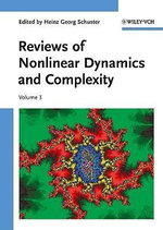 Reviews of Nonlinear Dynamics and Complexity : Annual Reviews of Nonlinear Dynamics and Complexity (Vch)