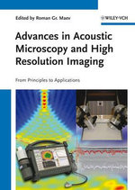 Acoustic Microscopy and Ultrasonic Imaging : From Principles to Advanced Applications