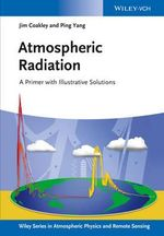 Atmospheric Radiation : A Primer with Illustrative Solutions - James A. Coakley, Jr.