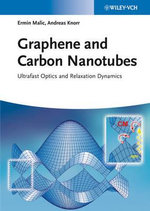 Graphene and Carbon Nanotubes : Ultrafast Optics and Relaxation Dynamics - Ermin Malic