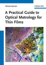A Practical Guide to Optical Metrology for Thin Films : Mie and Beyond - Michael Quinten