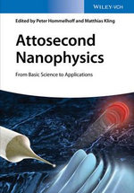 Attosecond Nanophysics : From Basic Science to Applications - Peter Hommelhoff