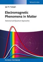 Electromagnetic Phenomena in Matter : Statistical and Quantum Approaches - Igor N. Toptygin