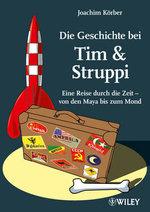 Die Geschichte bei Tim & Struppi : Eine Reise Durch die Zeit  von den Maya bis zum Mond - Joachim Korber