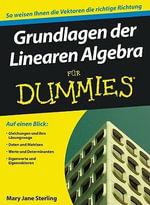 Grundlagen Der Linearen Algebra Fur Dummies - Mary Jane Sterling
