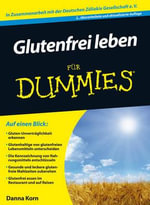 Glutenfrei leben fur Dummies 2e : Raising Happy, Healthy Children with Celiac Diseas... - Danna Korn