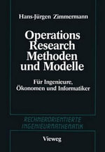 Methoden Und Modelle Des Operations Research : Fur Ingenieure, Okonomen Und Informatiker - Hans-Jurgen Zimmermann