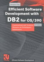 Efficent Software Development with DB2 for OS/390 1999 : Organizational and Technical Measures for Performance Optimization - Jurgen Glag