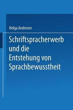 Schriftspracherwerb Und Die Entstehung Von Sprachbewusstheit - Helga Andresen