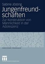 Jungenfreundschaften : Zur Konstruktion Von Mannlichkeit in Der Adoleszenz - Sabine J Sting