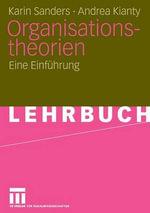 Organisationstheorien : Eine Einfuhrung - Karin Sanders