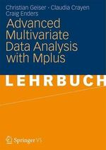 Advanced Multivariate Data Analysis with Mplus 2012 - Christian Geiser