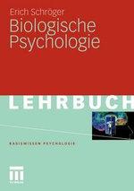 Biologische Psychologie : Basiswissen Psychologie - Erich Schr Ger