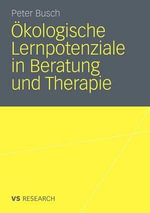 Okologische Lernpotenziale in Beratung Und Therapie - Peter Busch