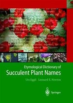 Etymological Dictionary of Succulent Plant Names - Urs Eggli