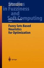 Fuzzy Sets Based Heuristics for Optimization : Universitext