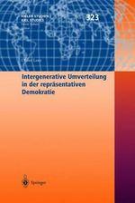 Intergenerative Umverteilung in Der Repr Sentativen Demokratie : Kieler Studien/Kiel Studies - Jens Oliver Lorz