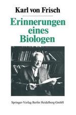 Erinnerungen Eines Biologen - Karl Von Frisch