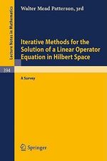Iterative Methods for the Solution of a Linear Operator Equation in Hilbert Space : A Survey - W.M. Patterson