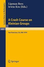 A Crash Course on Kleinian Groups : Lectures Given at a Special Session at the January 1974 Meeting of the American Mathematical Society at San Franc