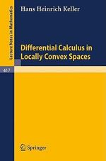 Differential Calculus in Locally Convex Spaces - H.H. Keller