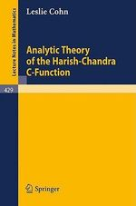 Analytic Theory of the Harish-Chandra C-function - L. Cohn
