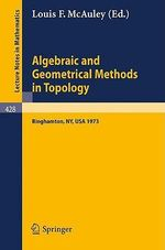 Algebraic and Geometrical Methods in Topology : Conference on Topological Methods in Algebraic Topology, Suny, Binghamton, USA, Oct. 3-7, 1973