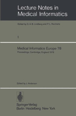 Medical Informatics Europe 78 : First Congress of the European Federation for Medical Informatics Proceedings, Cambridge, England September 4 - 8, 1978