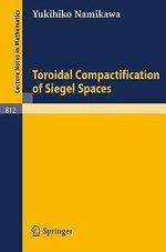 Toroidal Compactification of Siegel Spaces : Lecture Notes in Mathematics - Y. Namikawa