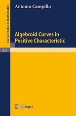 Algebroid Curves in Positive Characteristics : Lecture Notes in Mathematics - Antonio Campillo
