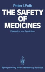 The Safety of Medicines : Evaluation and Prediction