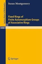 Fixed Rings of Finite Automorphism Groups of Associative Rings - S. Montgomery
