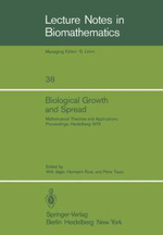 Biological Growth and Spread : Mathematical Theories and Applications : Conference on Models of Biological Growth and Spread : Papers