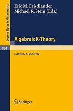 Algebraic K-Theory, Evanston 1980 : Proceedings of the Conference Held at Northwestern University Evanston, March 24-27, 1980
