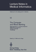 The Computer and Blood Banking : EDP Applications in Transfusion Medicine. Gmds Spring Conference, Ta1/4bingen, April 1981. Proceedings