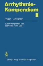 Arrhythmie-Kompendium II : Fragen - Antworten - F Sesto