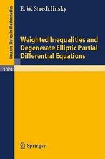 Weighted Inequalities and Degenerate Elliptic Partial Differential Equations - E.W. Stredulinsky