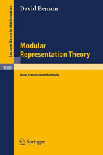 Modular Representation Theory : New Trends and Methods - D. Benson