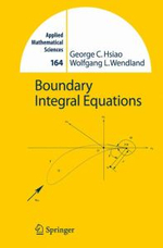 Boundary Integral Equations : Springer Series in Computational Mathematics - George C. Hsiao