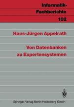 Von Datenbanken Zu Expertensystemen : Informatik-Fachberichte - H. J. Appelrath